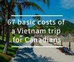 7 basic costs of Vietnam trip for Canadians